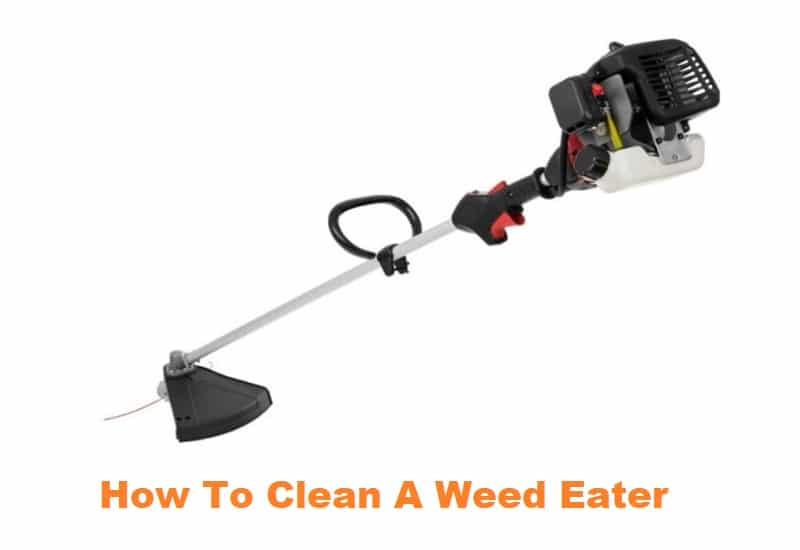 How To Clean A Weed Eater