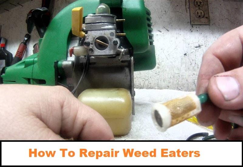 How To Repair Weed Eaters
