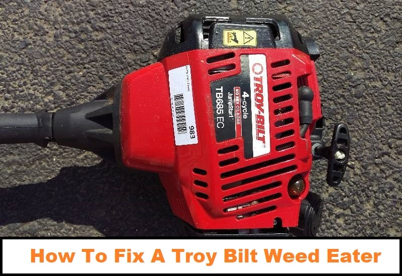 How To Fix A Troy Bilt Weed Eater