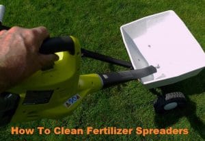 How To Clean Fertilizer Spreaders