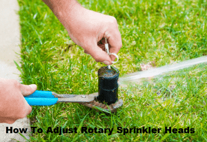 how to adjust rotary sprinkler heads
