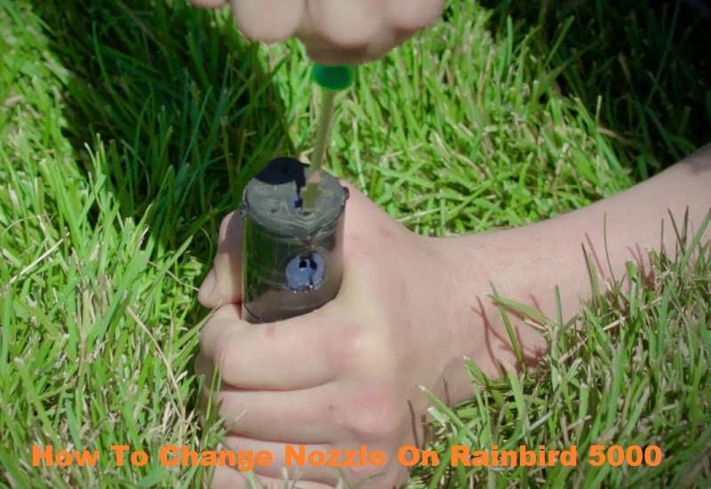 how to change nozzle on rainbird 5000